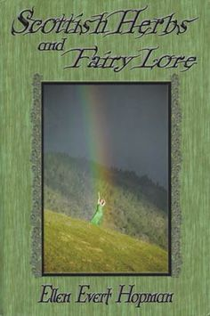 http://p.arsenic.com/pi/scottish-herbs-fairy-lore.jpg  Scottish Herbs & Fairy Lore