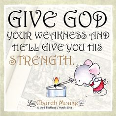Thank you God for giving me the strength to keep going  #LittleChurchMouse