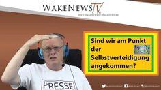 Sind wir am Punkt der Selbstverteidigung angekommen? - Wake News Radio/T...
