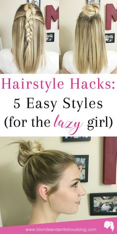 FIVE HAIRSTYLE HACKS FOR THE LAZY GIRL | hairstyles for medium hair, blonde hair, lazy hairstyles, hairstyles for school, hair hacks, blonde highlights, half up half down hair