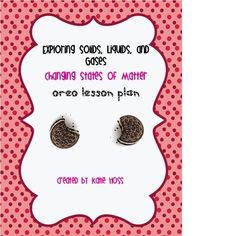 Solids, Liquids and Gases experiment with oreos!  Includes writing activity!