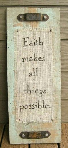 Faith is all I have in the Lord that he will help our family  become one again and let me prove my worth to share my life with our family