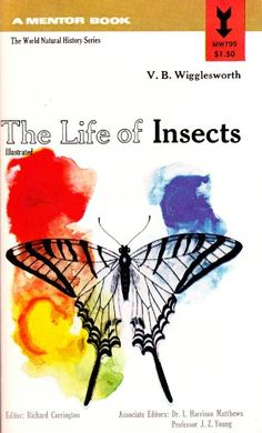 The Life of Insects Mentor Book (The World Natural History Series) by V.B. Wigglesworth http://www.amazon.com/dp/B000L50EAK/ref=cm_sw_r_pi_dp_4tZZtb0N3XM7SAD3