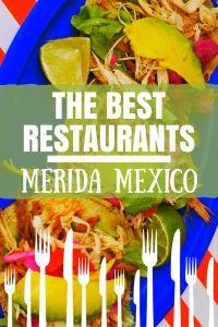 Merida Mexico Best Restaurants