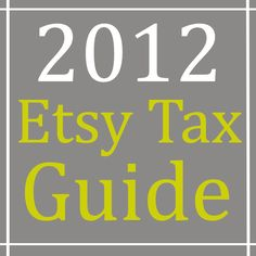 2012 Etsy Tax Guide    We all know how complicated and confusing the tax laws can be while running a shop on Etsy.  Handmadeology has found a way to bring you financial peace--making sure your legal ducks are in a row!  http://www.etsy.com/listing/77711366/tax-time-special-offer-etsy-tax-guide