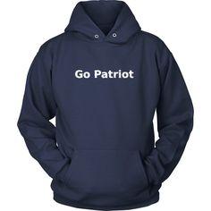 Go Patriot Hoodie, Sports related TShirt