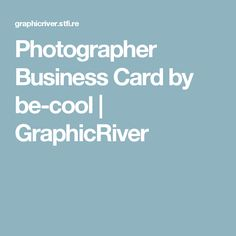 Photographer Business Card by be-cool | GraphicRiver