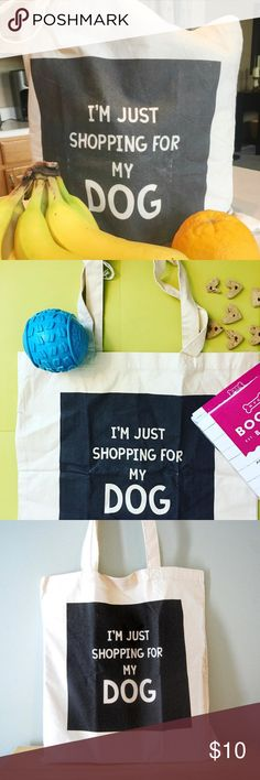 """""""Shopping For My Dog"""" Tote Bag for Dog Moms This super cute tote bag is such a great way to carry your dog's stuff around! The bag is also perfect for a day at the farmer's market or for those quick trips to Target! It's definitely a conversation starter and would make a wonderful gift for your favorite dog mom!  Add this bag to a bundle along with other items from my shop and I'll send you a private discount! NO TRADES, please! Sacco Studios Bags Totes"""