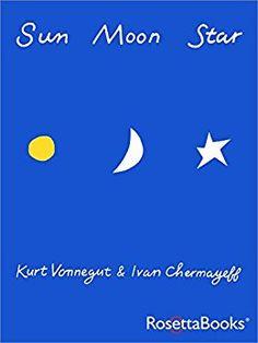 Buy Sun Moon Star by Kurt Vonnegut at Mighty Ape NZ. Sun Moon Star is the story of the birth of Jesus, as told by Kurt Vonnegut. This children's book takes the new-born Jesus' perspective, offering beaut. Kurt Vonnegut, Ivan Chermayeff, Create Picture, Star Wars, Sun Moon Stars, Book Cover Design, Book Design, Betta, Childrens Books