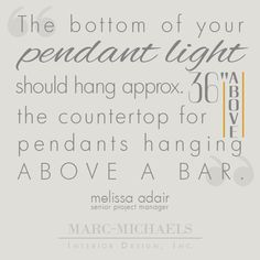 """The bottom of your pendant light should hang approx. 36"" above the countertop for pendants hanging above a bar."""