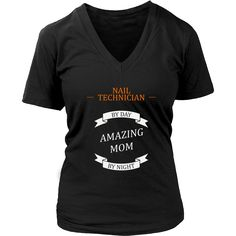 Nail Technician women t-shirt - Nail technician by day, amazing Mom by night - cute oroginally designed t-shirt