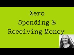 Xero Spending Money and Receiving Money Online Accounting Software, Heather Smith, Life Goes On, Study, Money, Education, Youtube, Studio, Silver