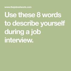 Use these 8 words to describe yourself during a job interview. Cv Tips, Resume Tips, Resume Examples, Resume Adjectives, Good Adjectives, Interview Coaching, Job Interview Tips, School Jobs, School Plan