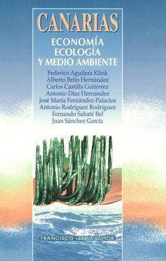 Canarias : economía, ecología y medio ambiente / Federico Aguilera Klink … [et al.].-   Francisco Lemus, 1994. #RSEAPT #Bibliosolidarias www.gobiernodecanarias.org/bibliotecavirtual/BaratzCL/cgi-bin/abnetopac01?TITN=612117