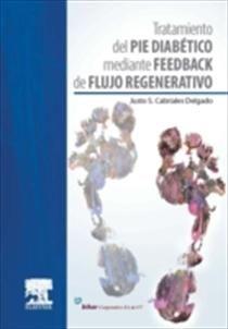 Tratamiento del pie diabético mediante feedback de flujo regenerativo. http://tienda.elsevier.es/tratamiento-del-pie-diabetico-mediante-feedback-de-flujo-regenerativo-pb-9788490225998.html