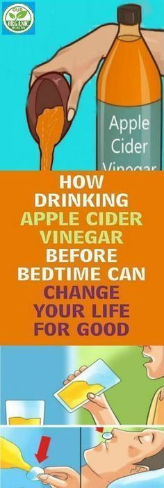 Apple Cider Vinegar ~ http://ourorganichealth.com/2018/01/11/drinking-apple-cider-vinegar-bedtime-can-change-life-good/