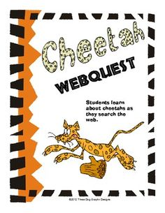 Get your kids chatting about cheetahs! This one page web quest allows students to use their internet search and interpretation skills to learn more about cheetahs. There are 11 questions in all. Students will visit at least two different websites to find information. They are rewarded for completing the activity by playing animal games.