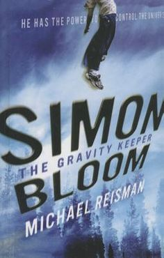 Simon Bloom: The Gravity Keeper by Michael Reisman. Nerdy sixth-grader Simon Bloom finds a book that enables him to control the laws of physics, but when two thugs come after him, he needs the formulas in the book to save himself. Science Fiction | Grades 3-12.