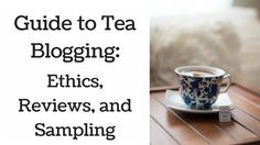 New bloggers often reach out to me asking for advice so it will helpful to have blog posts on different topics to direct them to. The ethics of sampling come up pretty often so it seemed like a logical next installment of my Guide to Tea Blogging series.