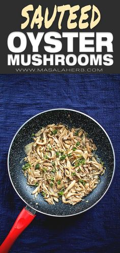 Easy Sauteed Oyster Mushrooms - Vegan recipe, side dish, easy dinner ideas, one pot, quick recipe, white oyster mushrooms,  preparing, frying, how to cook oyster mushrooms, oyster mushrooms varieties. how to clean oyster mushrooms, 15-minute recipe MasalaHerb.com #oystermushrooms #vegan Meat Recipes For Dinner, Vegetable Recipes, Vegetarian Recipes, Veggie Dishes, Oyster Mushroom Recipe, Mushroom Recipes, Oyster Recipes, Side Dishes Easy, Side Dish Recipes