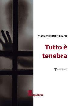 Chiacchiere e distintivo: Recensione: Tutto è tenebra di Massimiliano Riccar...