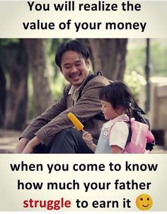 I know the struggle he did And know also I know the value of money I love u papa Father Daughter Love Quotes, Love My Parents Quotes, Mom And Dad Quotes, I Love My Parents, Love You Dad, Father Quotes, Fathers Love, Sister Quotes, Nephew Quotes