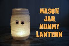Tuesday, October 13, 2015. Mason Jar Mummy Lantern.