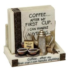 £9.95 http://www.enchantedivygifts.co.uk/home-front-c11/coasters-wine-bottle-holders-c67/set-of-4-coasters-in-a-stand-coffee-after-my-first-cup-i-can-handle-anything-p95