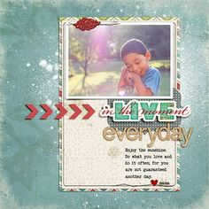 """""""Live in the Moment Everyday"""" by Jennifer, as seen in the Club CK Idea Galleries. #scrapbook #scrapbooking #creatingkeepsakes"""
