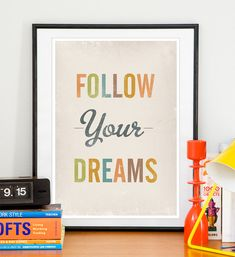 Follow Your Dreams - Handz on Etsy - I love this! I may get it to put between the kids rooms. The second part of this message is to do it myself, and lead by example. Children learn what they know ;-)