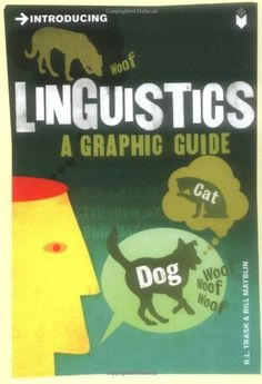 Introducing Linguistics: A Graphic Guide by R.L. Trask, http://www.amazon.com/dp/1848310889/ref=cm_sw_r_pi_dp_huHvrb1XWHPK0