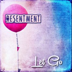 how to let go of resentment in a relationship