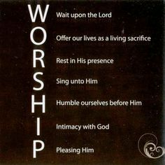 Worship God; Open Myself to God; Relinquish the false self and the idols of my heart; Share my life with others; Hear the Word of God; Incarnate the love of Christ for the world; Pray to God;