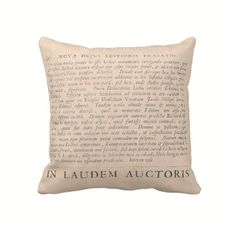 In Praise of  Authors Antique Latin Texts on a Throw Pillow - for the Classics Scholar.