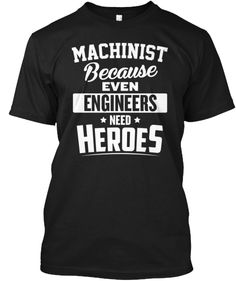 815ff39c87 Machinist Heroes | Teespring Mechanical Engineering Logo, Cnc Machinist,  Mechanical Workshop, Maker Shop