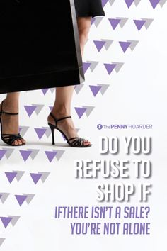 A new survey says nearly half of American women won't even enter a retail store unless there's a decent sale going.