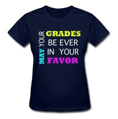 May your grades ever be in your favor
