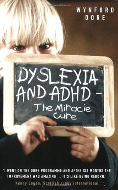 Dyslexia and ADHD: The Miracle Cure: Wynford Dore: 9781844545124: Amazon.com: Books