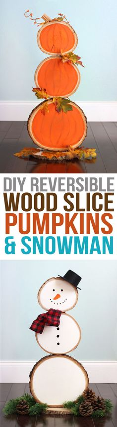 Make a reversible wood slice porch decoration with pumpkins on one side and a snowman on the other. This cute holiday craft can be used for both the fall and winter seasons!  #crafts #falldecor #porchdecor