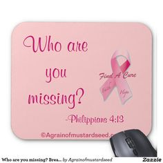 Who are you missing? Breast Cancer Mouse Pad October is Breast Cancer Awareness Month