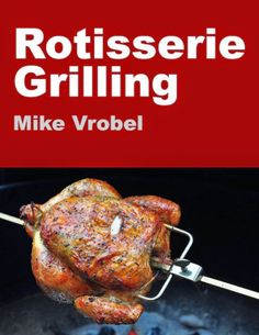 My big list of rotisserie recipes.