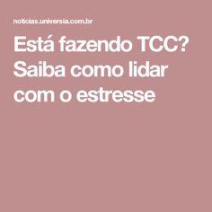 Está fazendo TCC? Saiba como lidar com o estresse