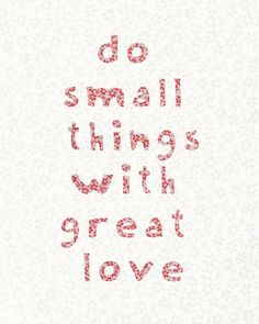Do Small Things With Great
