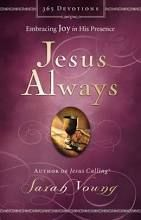 Jesus Always: Embracing Joy in His Presence; Hardcover; Author - Sarah Young