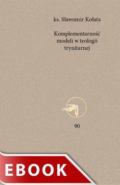 Komplementarność modeli w teologii trynitarnej | wydawnictwowam.pl