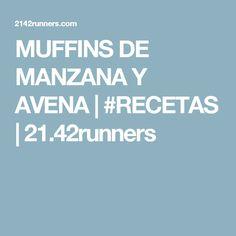MUFFINS DE MANZANA Y AVENA | #RECETAS | 21.42runners