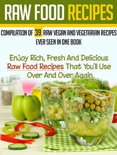 Raw Food Recipes: Compilation Of 39 Raw Vegan And Vegetarian Recipes Ever Seen in One Book-Enjoy Rich, Fresh And Delicious Raw Food Recipes That You'll ... Diet For Beginners, Vegetarian Cookbook) by Camille Brossard, http://www.amazon.com/dp/B00KKLIN2Q/ref=cm_sw_r_pi_dp_c.0Jtb08WFSC6