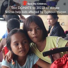 Text DONATE to 20222 to help children affected by Typhoon Haiyan Std rates apply