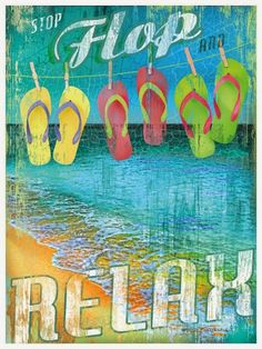 Stop Flop and Relax Artwork: Beach Decor, Coastal Decor, Nautical Decor, Tropical Decor, Luxury Beach Cottage Decor Flip Flop Craft, Beach Cottage Decor, Coastal Art, Beach Signs, I Love The Beach, Beach Crafts, Art Party, Illustrations, Beach Art