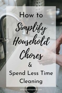 How to Simplify Household Chores & Spend Less Time Cleaning. Learn small changes you can make to simplify household chores. Letting you do them in less time and with less effort. Simplify household chores so you can enjoy a clean home without spending all your time cleaning. And have more time and energy to do things you enjoy and actually enjoy your home instead. #homemanagement #simplifyhouseholdchores  #homemaking #homemakingsimplified #simplifycleaning #howtocleanless Minimal Living, Simple Living, Cleaning Checklist, Cleaning Hacks, Life Organization, Organizing Ideas, Clean House Schedule, Making Life Easier, Household Chores